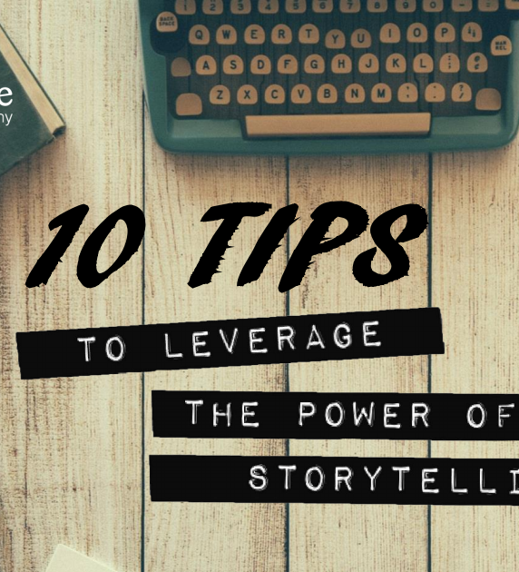 eBook: 10 Tips to Leverage The Power of Storytelling